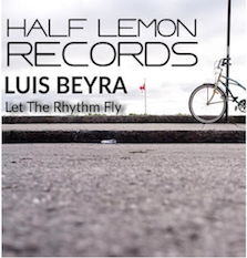 Luis Beyra - Let The Rhythm Fly (Original Mix) Cover 2015 - Half Lemon Records