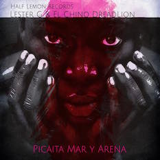 Lester G & El Chino DreadLion - Picaita Mar Y Arena (Orignal Mix) - Half Lemon Records